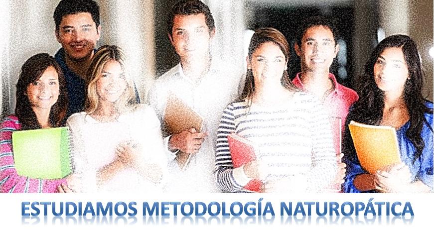 Estudiamos Metodología Naturopática…