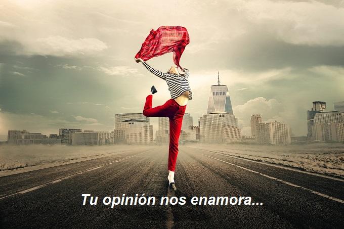 Cuando tu opinión me enamora…